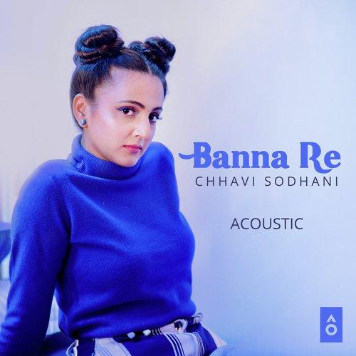 Banna Re (Acoustic)