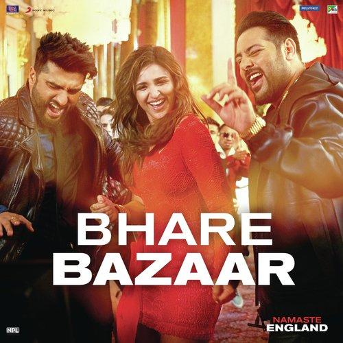 "Hindi Album Song 2018 2: Bhare Bazaar (From ""Namaste England"")"