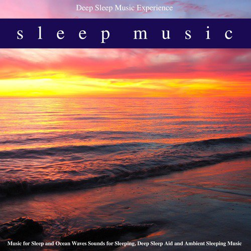 Sleep Music With Calm Ocean Waves Song - Download Sleep Music: Music