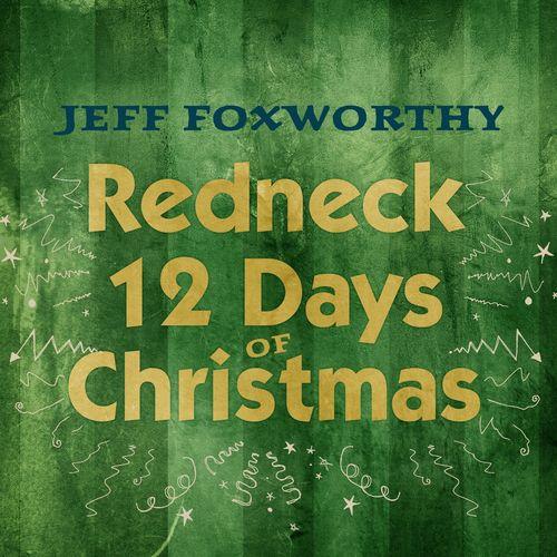 On The 12 Days Of Christmas Lyrics.Redneck 12 Days Of Christmas Lyrics Jeff Foxworthy Only