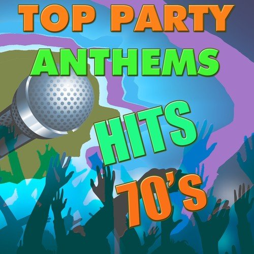Top Party Anthems Hits 70s Songs