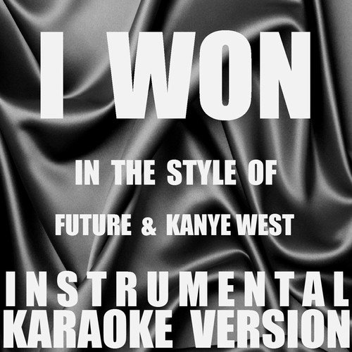 i won song download i won in the style of future kanye west Kanye West BAPE i won in the style of future kanye west instrumental karaoke version