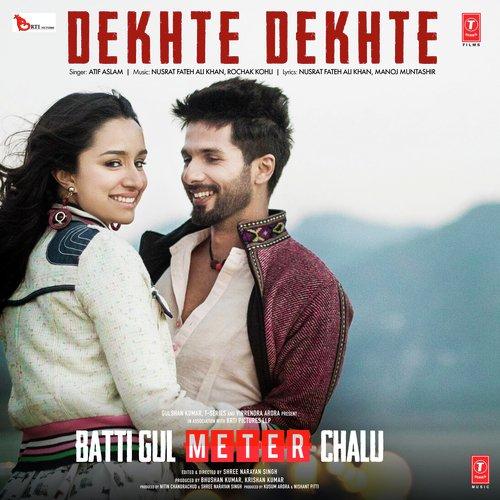 Sheh Songa Song Downoad: Dekhte Dekhte (Full Song)