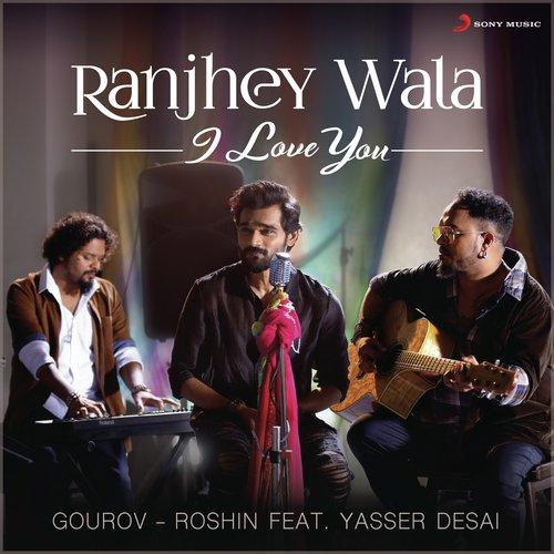 Ranjhey Wala I Love You