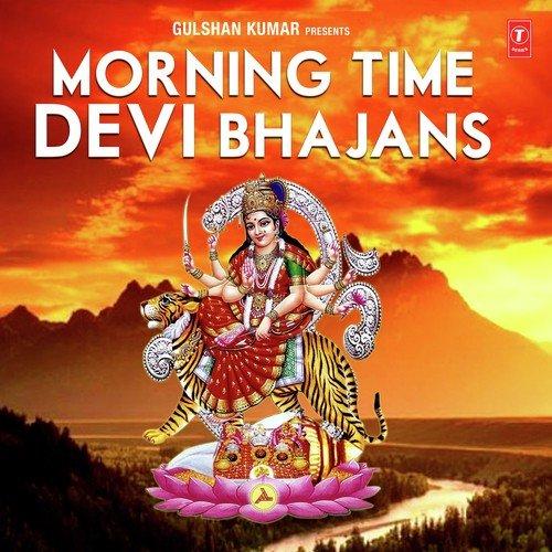 morning time devi bhajans - all songs