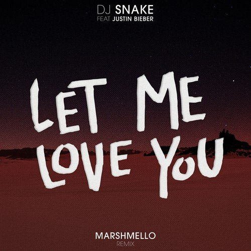 Let Me Love You (Marshmello Remix) Song - Download Let Me