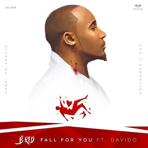 Fall For You (feat  Davido) Lyrics - B-Red - Only on JioSaavn