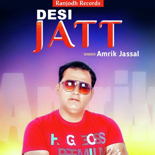 Desi Jatt (Full Song) - Amrik Jassal - Download or Listen