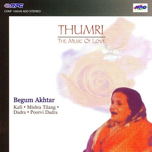 Thumri - Begum Akhtar by Begum Akhtar - Download or Listen Free Only