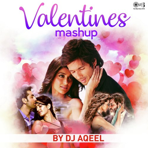 Listen to Valentines Mashup By DJ Aqeel Songs by Atif Aslam