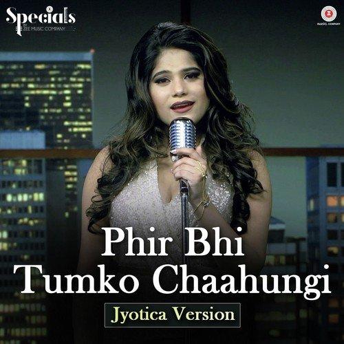 main phir bhi tumko chahunga lyrics video song download