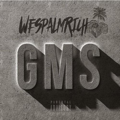 Listen to Gms Songs by WesPalmRich - Download Gms Song Online On