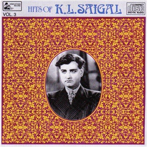Ghazals Of K.L.Saigal - Vol-3