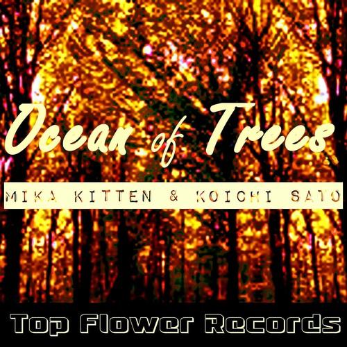 Ocean Of Trees by Mika Kitten, Koichi Sato - Download or