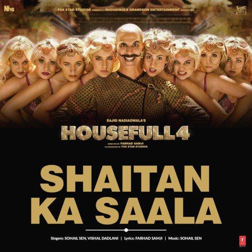 """Shaitan Ka Saala (From """"Housefull 4"""")"""