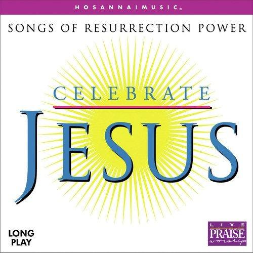 Jesus We Celebrate Your Victory Lyrics Integrity S Hosanna Music