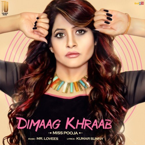 Listen to Dimaag Khraab Songs by Miss Pooja - Download