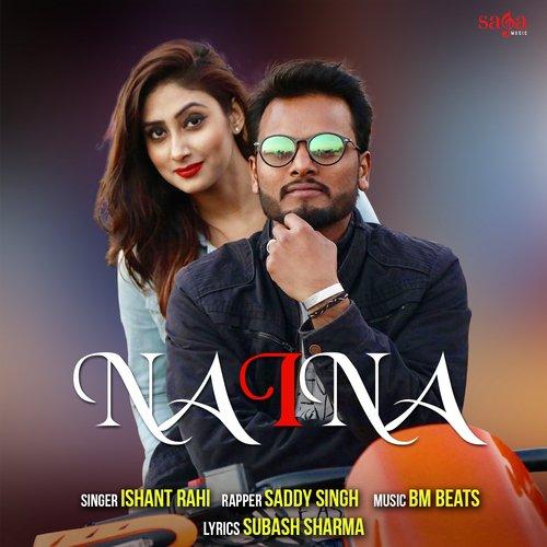 Listen to Naina Songs by Ishant Rahi - Download Naina Song