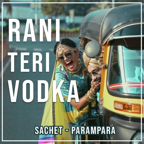 Rani Teri Vodka - Sachet-Parampara Mp3 Song ( mp3 album