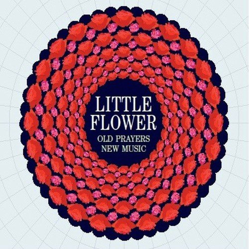 Hail Mary Song - Download Little Flower  Old Prayers New