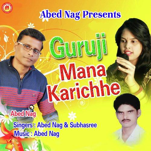 Listen to Guruji Mana Karichhe Songs by Abed Nag, Subhasree