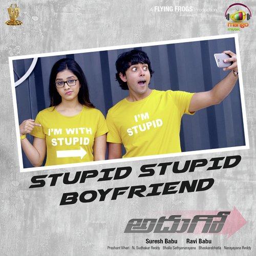 "Stupid Stupid Boyfriend (From ""Adhugo"")"