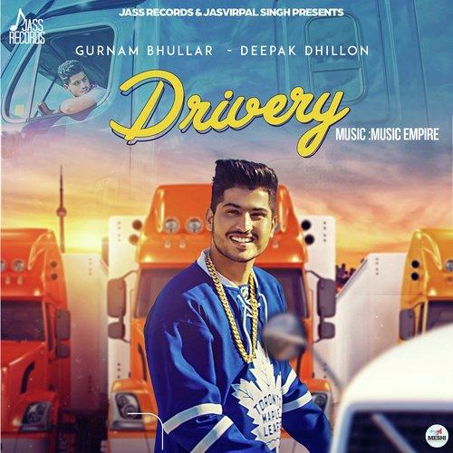 Listen To Drivery Songs By Gurnam Bhullar Deepak Dhillon Download