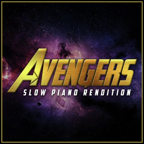 Listen to The Avengers Main Theme - Infinity War Inspired (Slow
