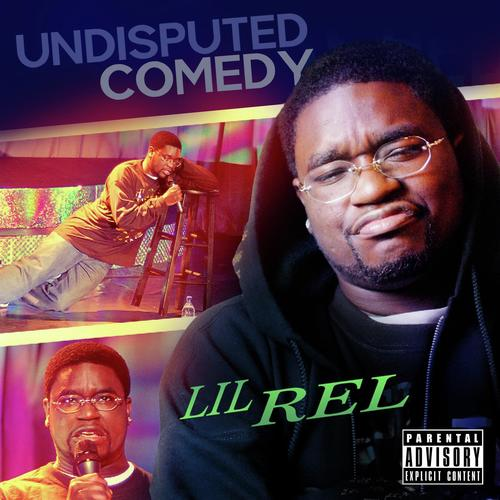 Undisputed Comedy by Lil Rel - Download or Listen Free Only
