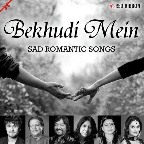 Bekhudi Mein- Sad Romantic Songs