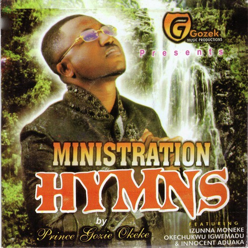 Ministration Hymns - Prince Gozie Okeke - Download or Listen Free