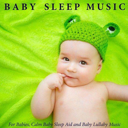 Baby Sleep Music For Babies Calm Baby Sleep Aid And Baby Lullaby