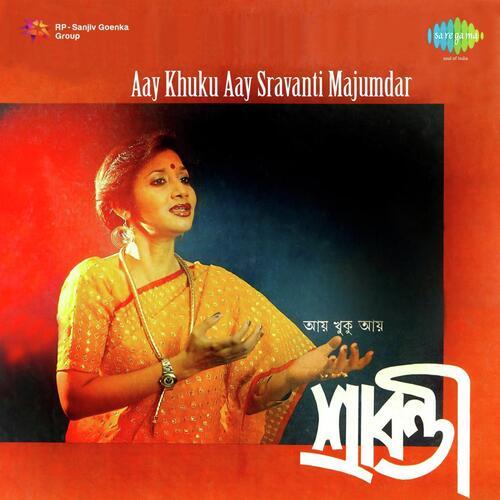 Aay Khuku Aay - Sravanti Mazumder