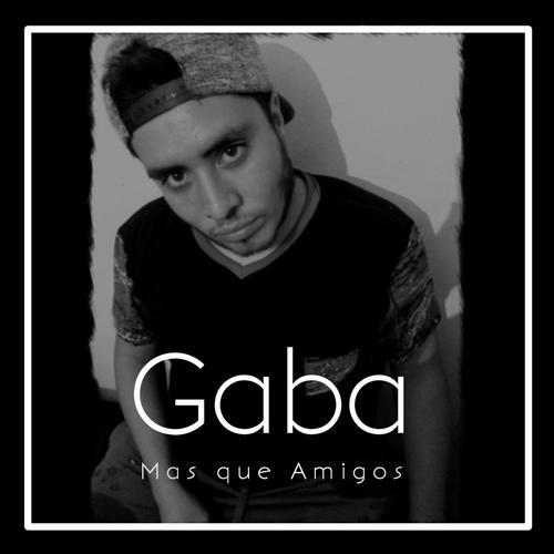 Listen to Mas Que Amigos Songs by Gaba - Download Mas Que Amigos