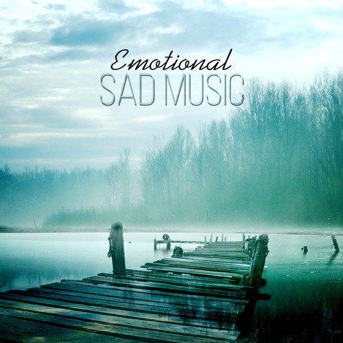 Emotional Sad Music – Instrumental Sad Songs, Romantic