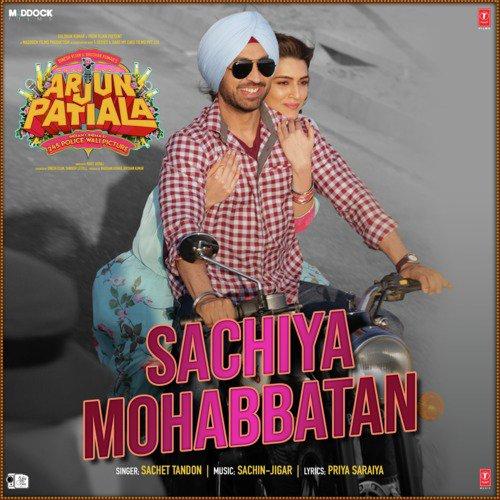 "Sachiya Mohabbatan (From ""Arjun Patiala"")"