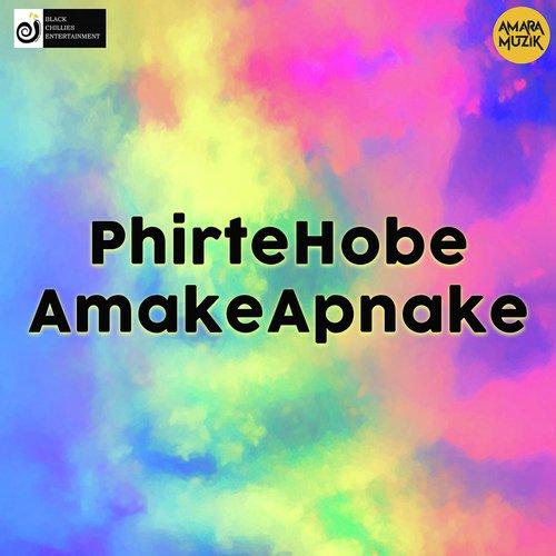 Phirte Hobe Amake Apnake