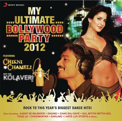My Ultimate Bollywood Party 2012 Songs - Download and Listen