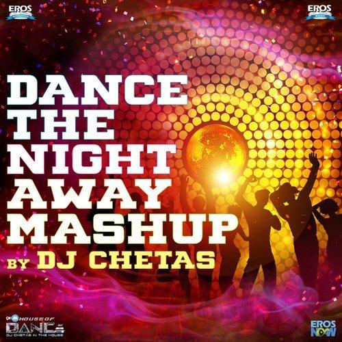 Dance the Night Away Mashup by DJ Chetas