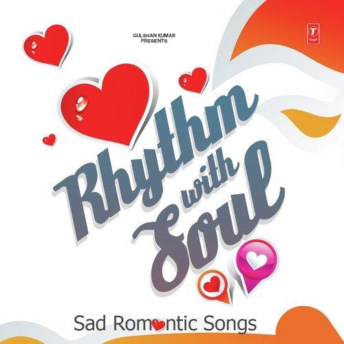Rhythm With Soul - Sad Romantic Songs