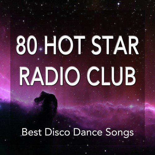 80 Hot Star Radio Club  Best Disco Dance Synth Songs  80's
