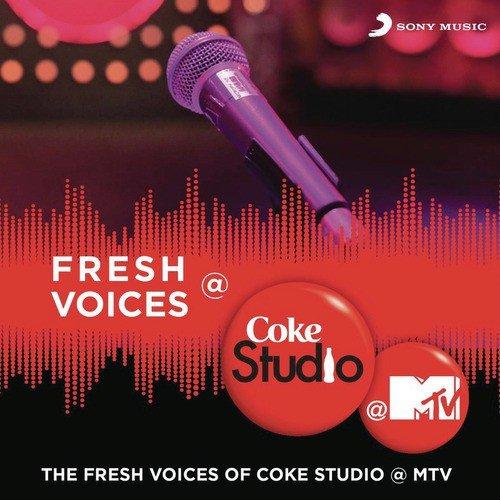 Mauje Naina Song - Download Fresh Voices @ Coke Studio @ MTV