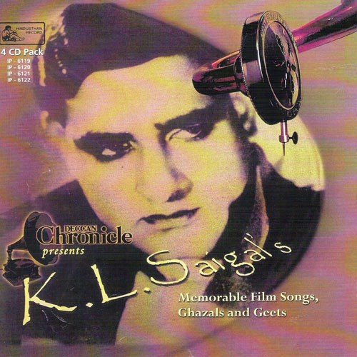 K.L.Saigal 'S Memorable Film Songs,Ghazals And Geets