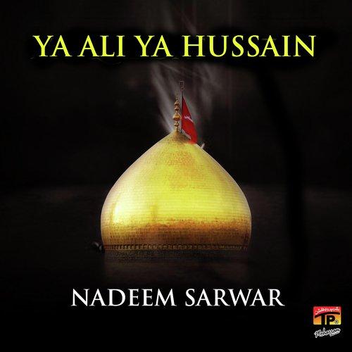 Ya Ali Ya Hussain Download Songs By Nadeem Sarwar Jiosaavn