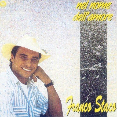 Franco Staco Foglia Di Bamb Testo.Nel Nome Dell Amore By Franco Staco Download Or Listen