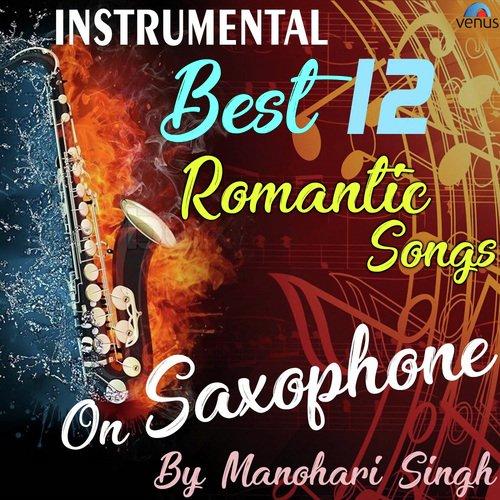 best 12 romantic instrumental songs on saxophone by manohari singh by manohari singh ramakant. Black Bedroom Furniture Sets. Home Design Ideas