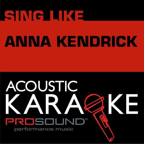 Cups When I M Gone Karaoke Instrumental Track In The Style Of Anna Kendrick 1 Lyrics Prosound Karaoke Band Only On Jiosaavn