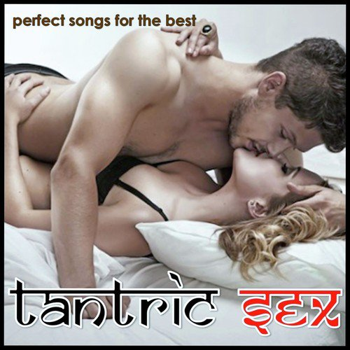 Perfect Songs For The Best Tantric Sex Songs