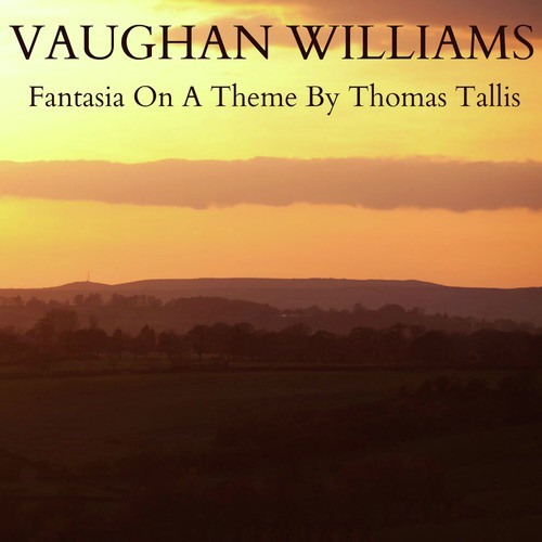 Vaughan Williams Fantasia On A Theme By Thomas Tallis Songs Download Free Online Songs Jiosaavn