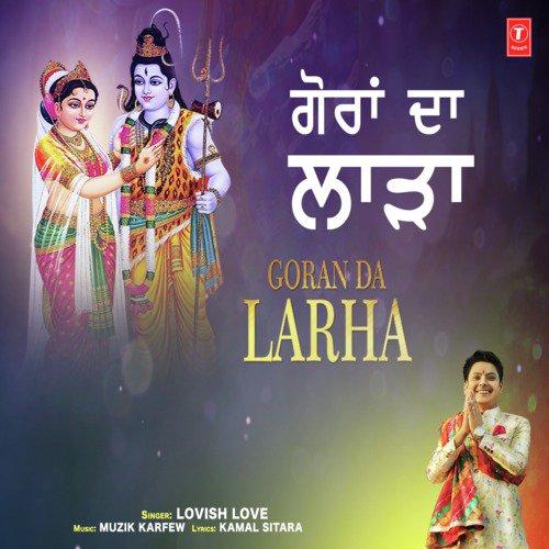 Listen to Goran Da Larha Songs by Lovish Love - Download